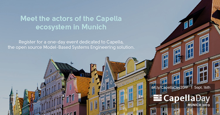 Capella Day Munich 2019: - Everything you always wanted to know about Arcadia and Capella, the open MBSE tool